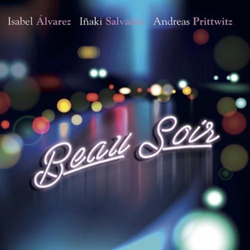 """""""Beau Soir"""" Andreas Prittwitz, Isabel Álvarez & Iñaki Salvador"""