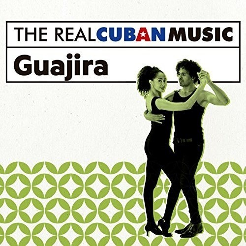 The Real Cuban Music: Guajira (Remasterizado) (1 CD+1 DVD)