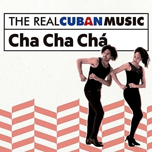 The Real Cuban Music: Cha Cha Chá (Remasterizado) (1 CD)