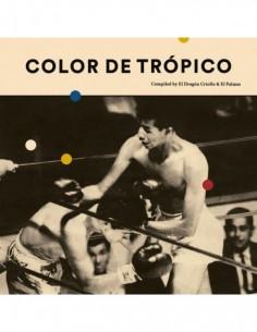 Color De Trópico (Compiled By El Palmas & El Dragón Criollo) (1