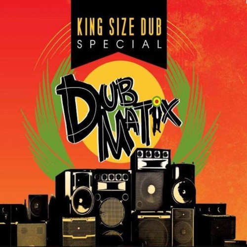 King Size Dub Special: Dubmatix (1 CD)